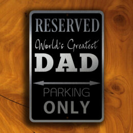 DAD PARKING ONLY Sign