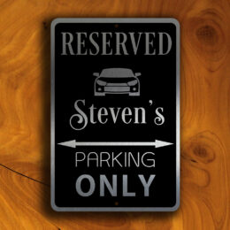 PERSONALIZED RESERVED PARKING Sign