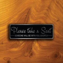 PLEASE TAKE a SEAT Sign