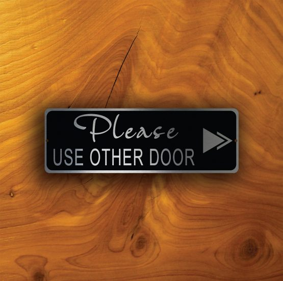 PLEASE Use The OTHER DOOR Sign