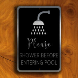 POOL SIGNS - Please SHOWER Before Enetring the Pool
